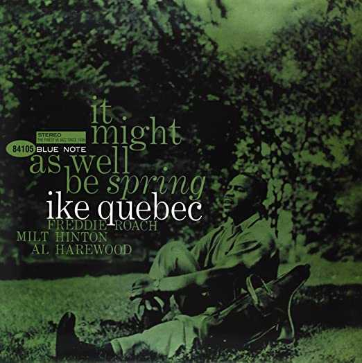 Ike Quebec - It Might As Well Be Spring (SACD, 2010)