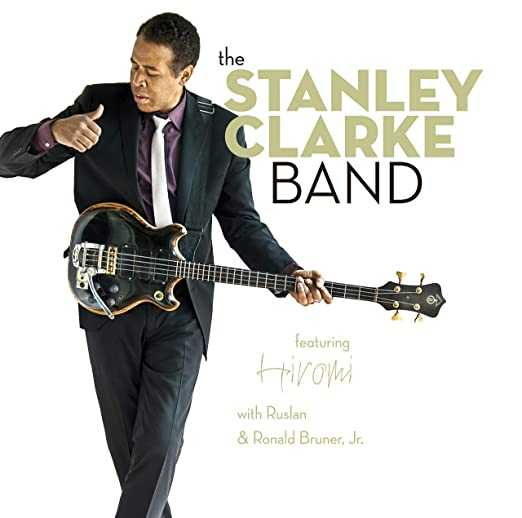 Stanley Clarke - The Stanley Clarke Band featuring Hiromi (2010 FLAC)