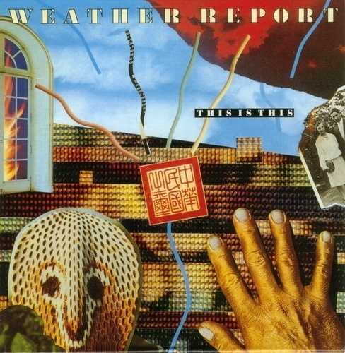 Weather Report - This Is This (1997 FLAC)