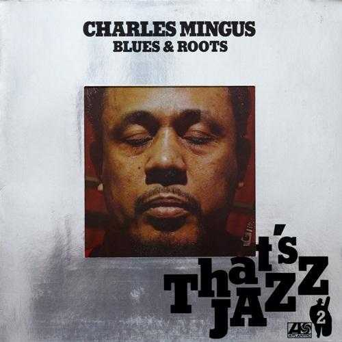 Charles Mingus - Blues & Roots (1960 24/96 FLAC)