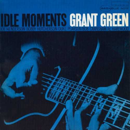 Grant Green - Idle Moments (1963 24/192 FLAC)