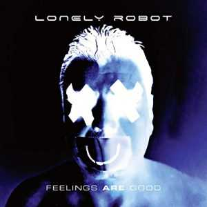 Lonely Robot - Feelings Are Good (2020 FLAC)
