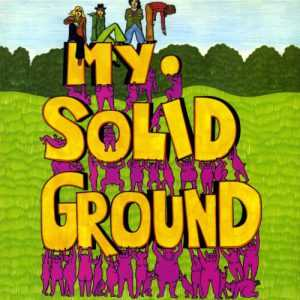 My Solid Ground - My Solid Ground (1971 FLAC)