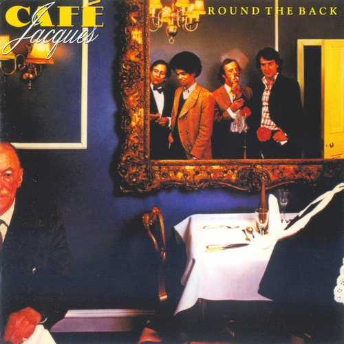 Cafe Jacques - Round The Back (1977 FLAC)