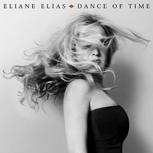 Eliane Elias - Dance Of Time (2017 24/96 FLAC)