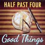 Half Past Four - Good Things (2013 FLAC)