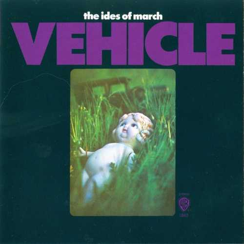 The Ides Of March - Vehicle (1970 FLAC)