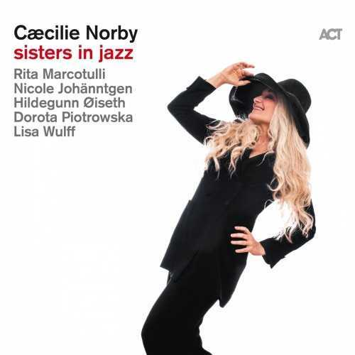 Caecilie Norby - Sisters In Jazz (2019 24/96 FLAC)
