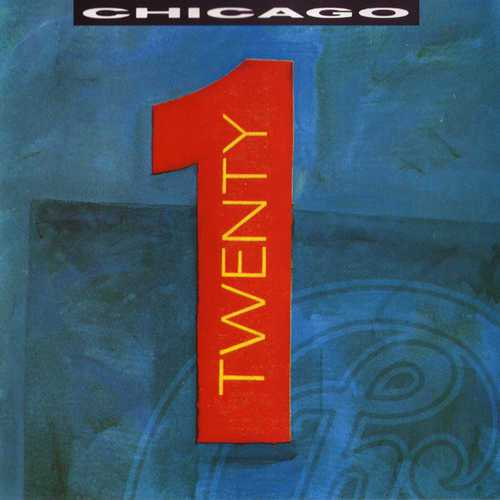 Chicago - Twenty 1 (1991 FLAC)