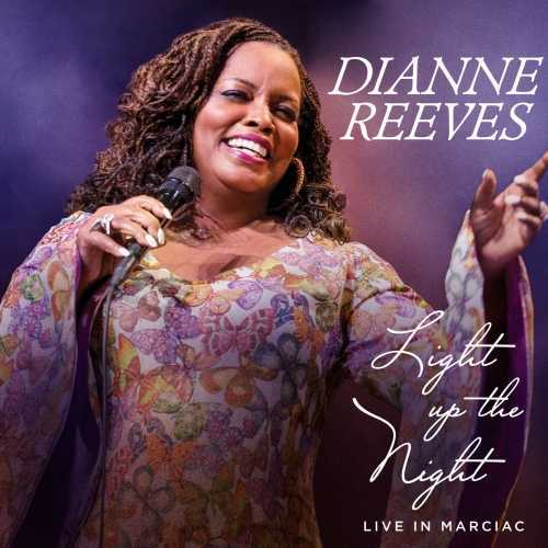 Dianne Reeves - Light Up The Night (Live In Marciac) (2016 24/48 FLAC)