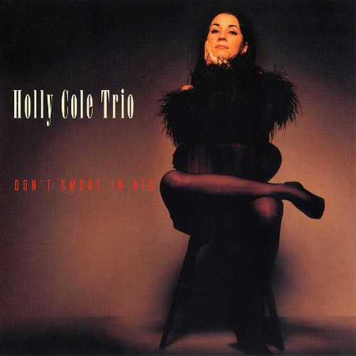 Holly Cole - Don't Smoke In Bed (2012 DSD)