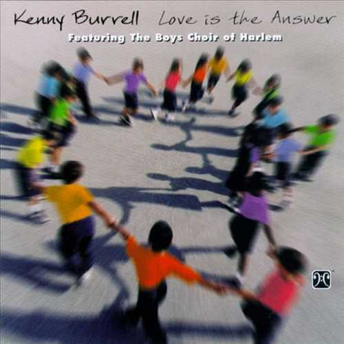 Kenny Burrell & The Boys Choir Of Harlem - Love Is The Answer (1998 FLAC)