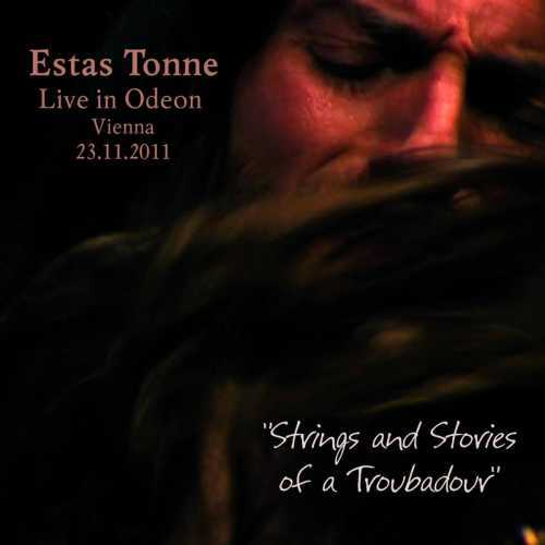 Estas Tonne - Strings and Stories of a Troubadour. Live in Odeon, Vienna (2011 FLAC)
