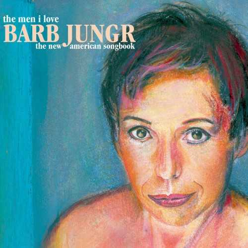 Barb Jungr - The Men I Love. The New American Songbook (2013 24/44 FLAC)