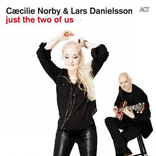 Caecilie Norby, Lars Danielsson - Just The Two Of Us (2015 24/96 FLAC)