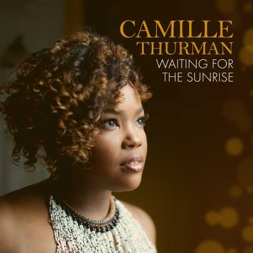 Camille Thurman - Waiting For The Sunrise (2018 FLAC)
