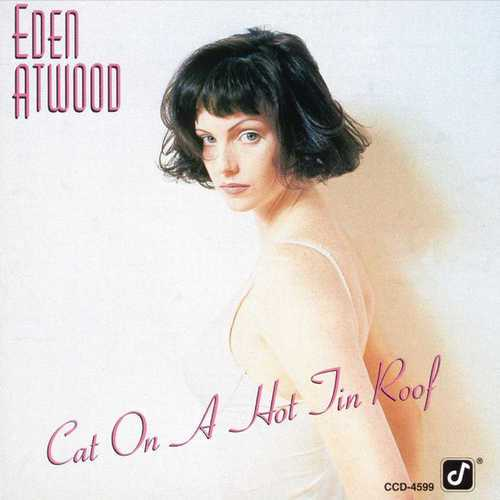 Eden Atwood - Cat On A Hot Tin Roof (1993 FLAC)