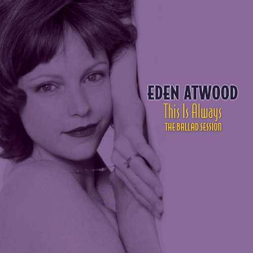 Eden Atwood - This Is Always: The Ballad Session (2004 DSD)