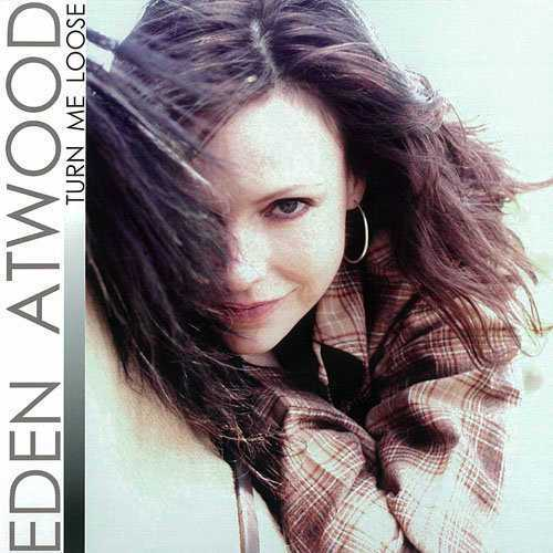 Eden Atwood - Turn Me Loose (2009 Lossless)