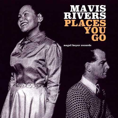 Mavis Rivers - Places You Go (Remastered) (2019 24/44 FLAC)