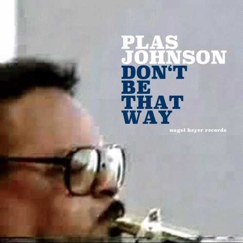 Plas Johnson - Don't Be That Way (Remastered) (2019 24/44 FLAC)