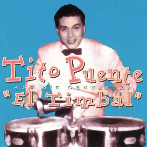 Tito Puente And His Orchestra - El Timbal (2019 24/44 FLAC)