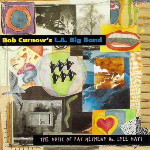 Bob Curnow's L.A. Big Band - The Music Of Pat Metheny, Lyle Mays (1994 FLAC)