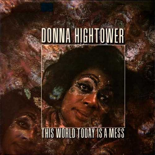 Donna Hightower - This World Today Is A Mess (1972 24/96 FLAC)