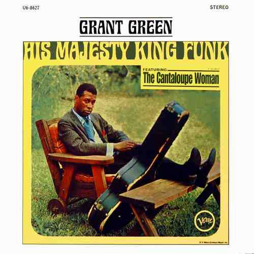 Grant Green - His Majesty, King Funk (1965 24/96 FLAC)