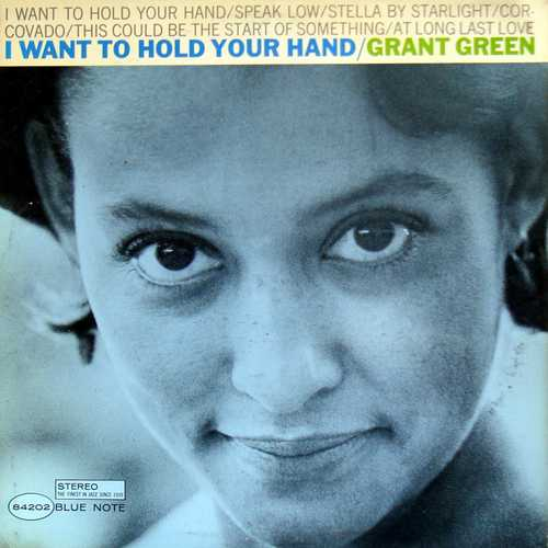Grant Green - I Want To Hold Your Hand (1965 24/96 FLAC)