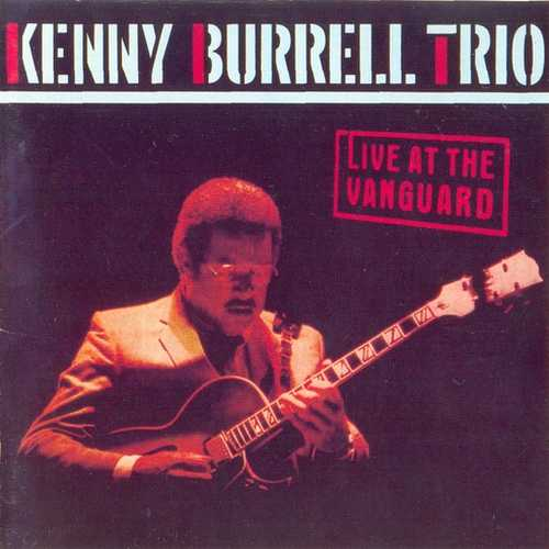 Kenny Burrell Trio - Live At The Vanguard (1987 FLAC)