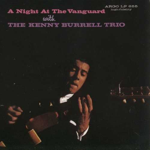 Kenny Burrell Trio - A Night At The Vanguard (2008 FLAC)