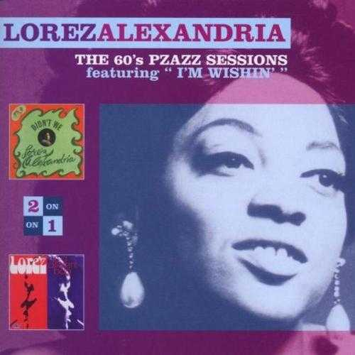 Lorez Alexandria - The 60's Pzazz Sessions: Didn't We, In A Different Bag (2001 FLAC)