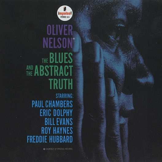 Oliver Nelson - The Blues, The Abstract Truth (2007 24/96 FLAC)