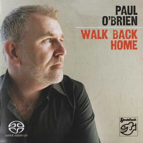 Paul O'Brien - Walk Back Home (2009 SACD)