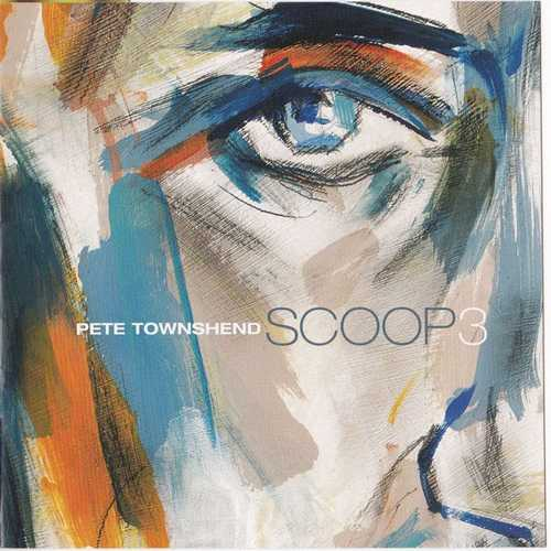 Pete Townshend - Scoop 3 (2001 24/96 FLAC)