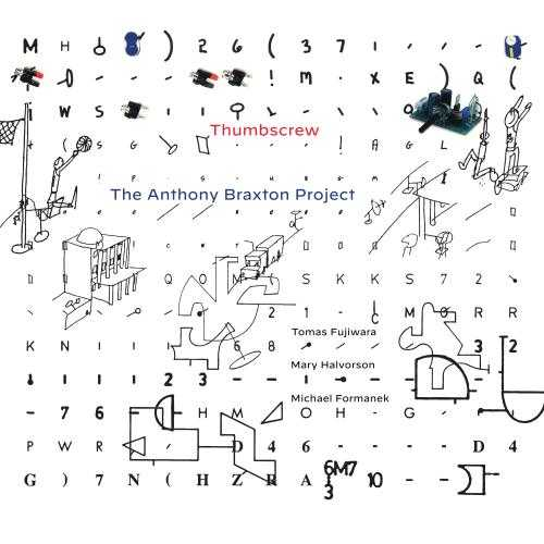 Thumbscrew - The Anthony Braxton Project (2020 24/44 FLAC)