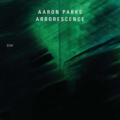 Aaron Parks - Arborescence (2013 24/88 FLAC)