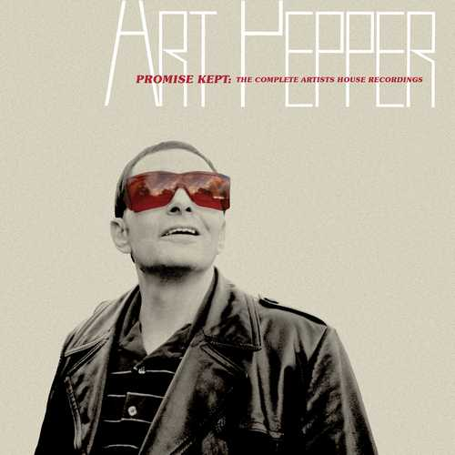 Art Pepper - Promise Kept. The Complete Artists House Recordings (2019 24/44 FLAC)