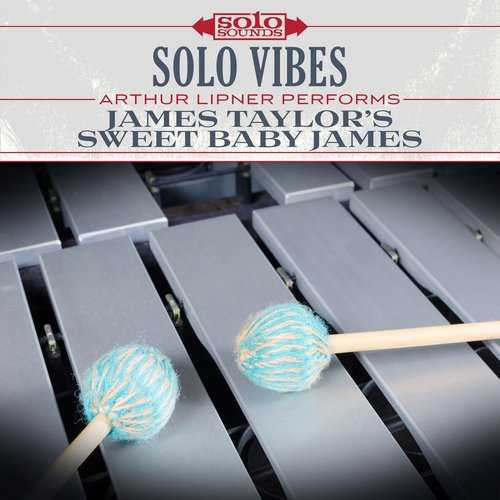 Arthur Lipner - James Taylor's Sweet Baby James. Solo Vibes (2017 24/192 FLAC)
