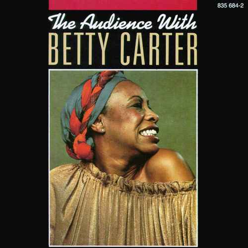 Betty Carter - The Audience, Betty Carter (1992 FLAC)