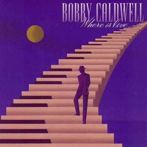 Bobby Caldwell - Where Is Love (1993 Lossless)