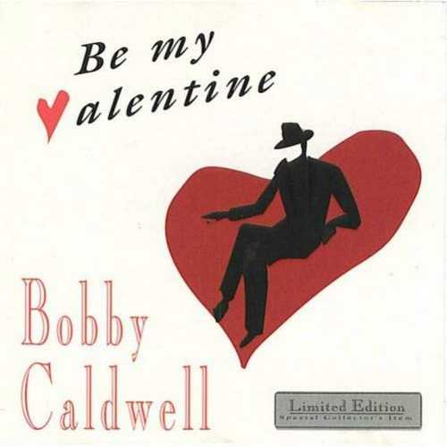 Bobby Caldwell - Be My Valentine (2001 FLAC)