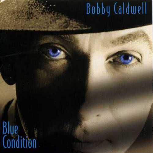 Bobby Caldwell - Blue Condition (1996 FLAC)