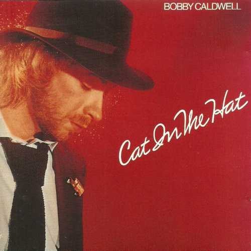 Bobby Caldwell - Cat On The Hat (1980 Lossless)