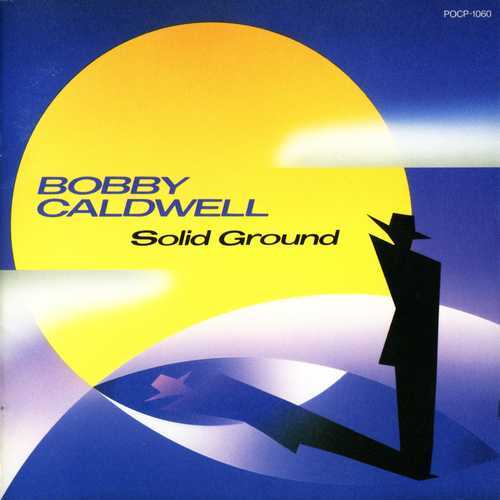 Bobby Caldwell - Solid Ground (1991 FLAC)