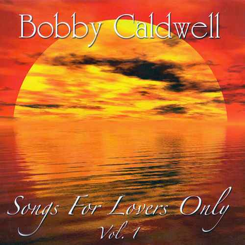 Bobby Caldwell - Songs For Lovers Only, Vol. 1 (2010 FLAC)