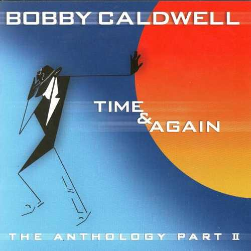 Bobby Caldwell - Time & Again (2001 FLAC)