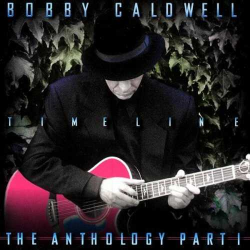 Bobby Caldwell - Timeline, The Anthology - Part 1 (1998 FLAC)