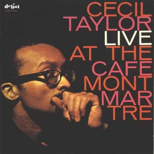 Cecil Taylor - Live At The Cafe Montmartre (1994 FLAC)